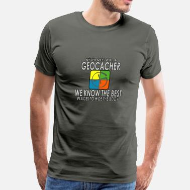 Waypoint Never Mess With A Geocacher - Men's Premium T-Shirt