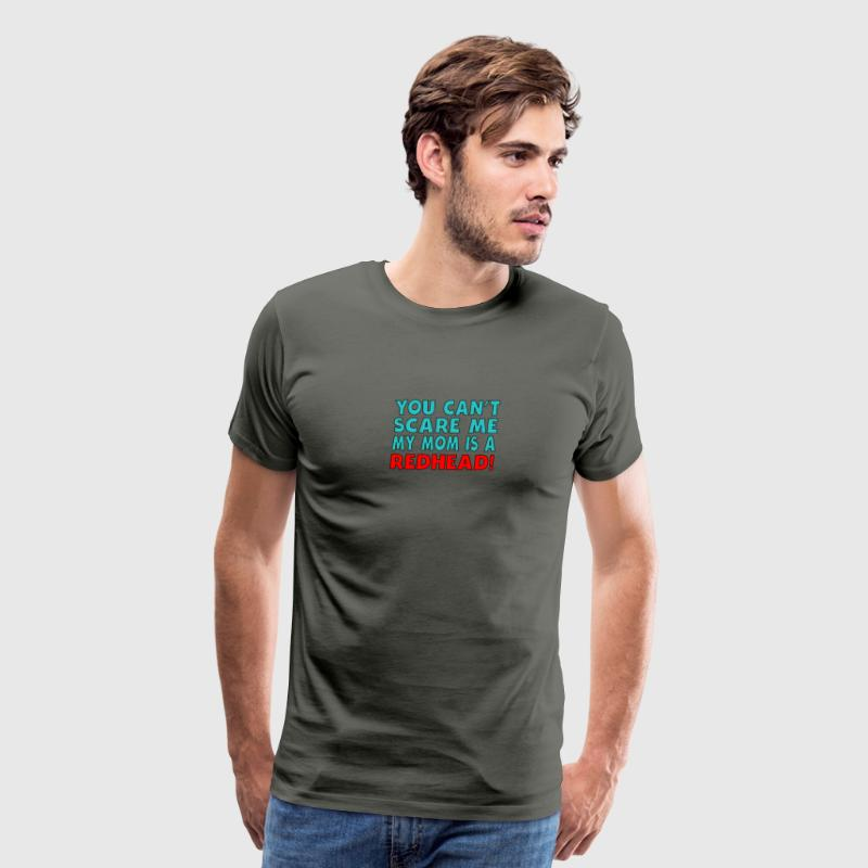 You Can't Scare Me My Mom Is A Redhead - Men's Premium T-Shirt