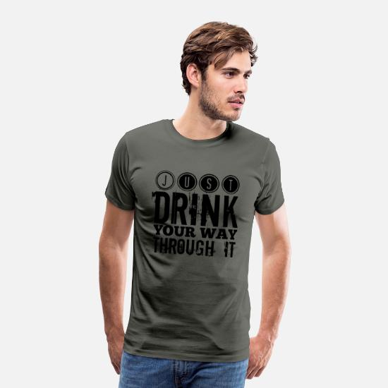 Alcohol T-Shirts - Drink your way through it T SHIRT - Men's Premium T-Shirt asphalt gray