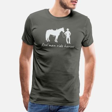 Real Horses Real Man Ride Horses - Men's Premium T-Shirt