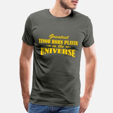 Tenor Greatest Tenor Horn Player in the Universe - Men's Premium T-Shirt