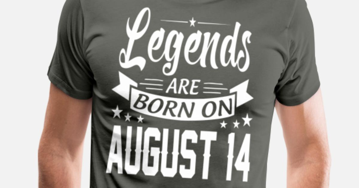 Legends are born on August 14 Men's Premium T-Shirt | Spreadshirt