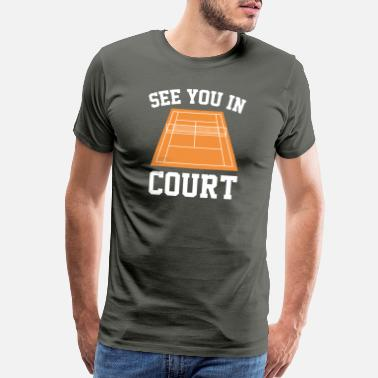 See You In Court See You In Court - Men's Premium T-Shirt