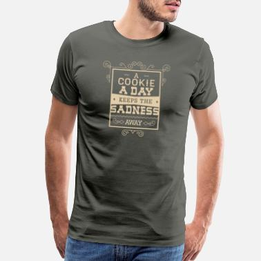 4b8e41ca02 Funny Jokes A Cookie A Day Keeps The Sadness Away - Men's Premium T-Shirt