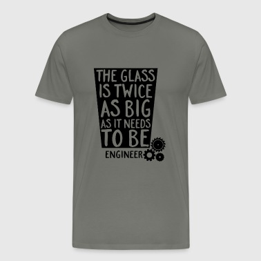 Funny Engineering Quote for Engineers - Men's Premium T-Shirt