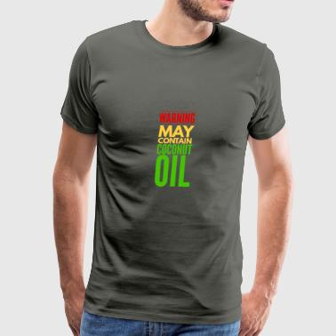 May Contain Coconut Oil - Keto Diet Mug - Men's Premium T-Shirt
