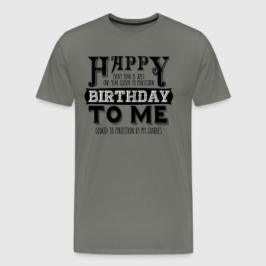 Happy Birthday To Me Vintage Cooked Candles - Men's Premium T-Shirt