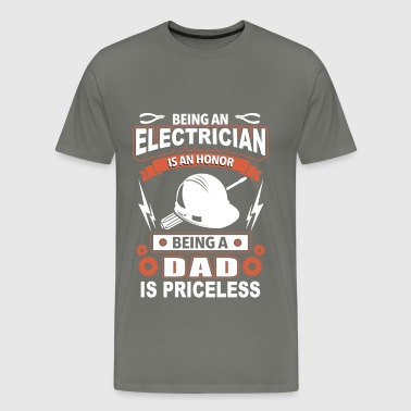 Electrician - being an electrician is an honor - Men's Premium T-Shirt