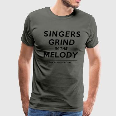 Singers Grind In The Melody - Black - Men's Premium T-Shirt
