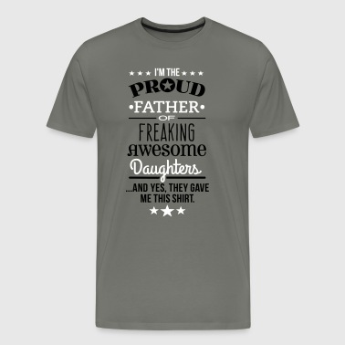 Freaking Awesome Daughter - Fathers Edition - Men's Premium T-Shirt