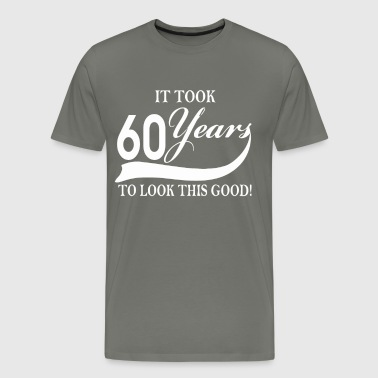 It took 60 years to look this good - Men's Premium T-Shirt