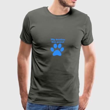 My Brother Has Paws - Men's Premium T-Shirt