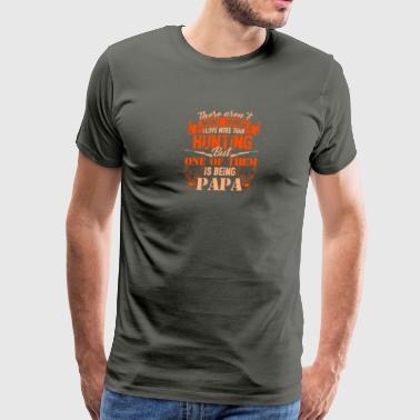 Love Hunting And Being Papa Shirt - Men's Premium T-Shirt