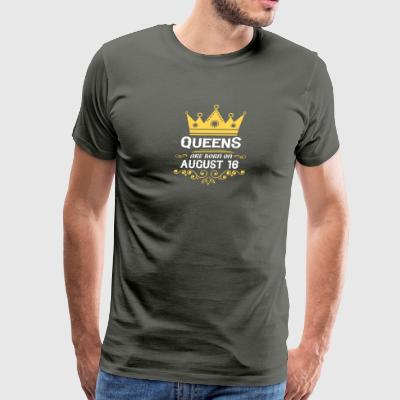 Queens are born on August 16 - Men's Premium T-Shirt