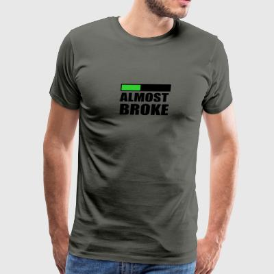 Almost broke - Men's Premium T-Shirt