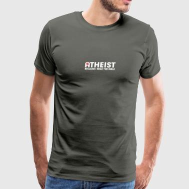 ATHEIST BIBLE LIES GOD SINNER AGNOSTIC HUMANIST AT - Men's Premium T-Shirt