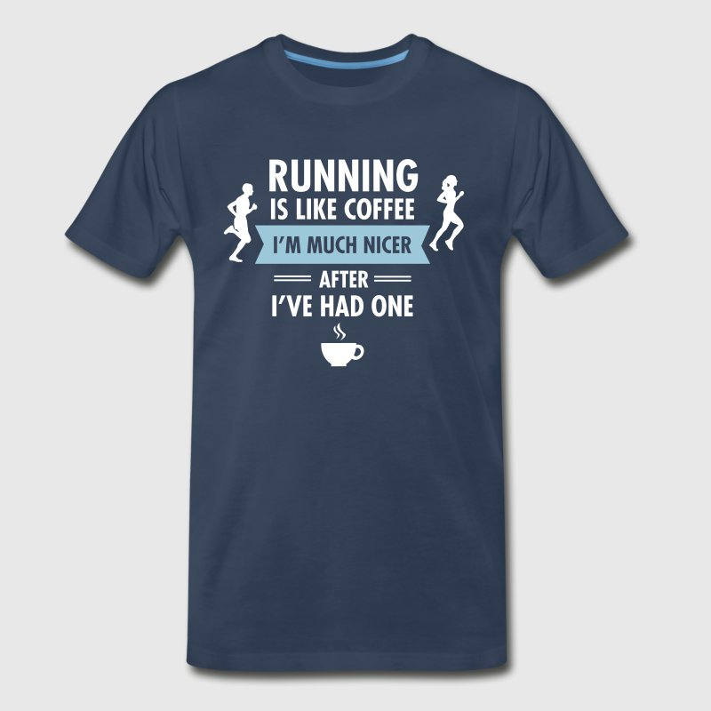 Running Is Like Coffee... - Men's Premium T-Shirt
