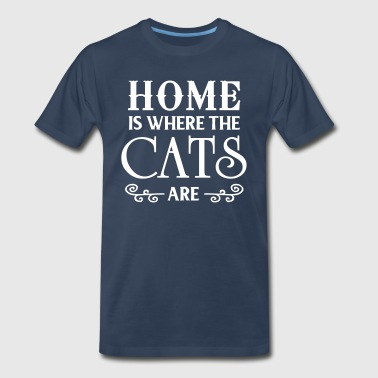 Home is where the cats are - Men's Premium T-Shirt