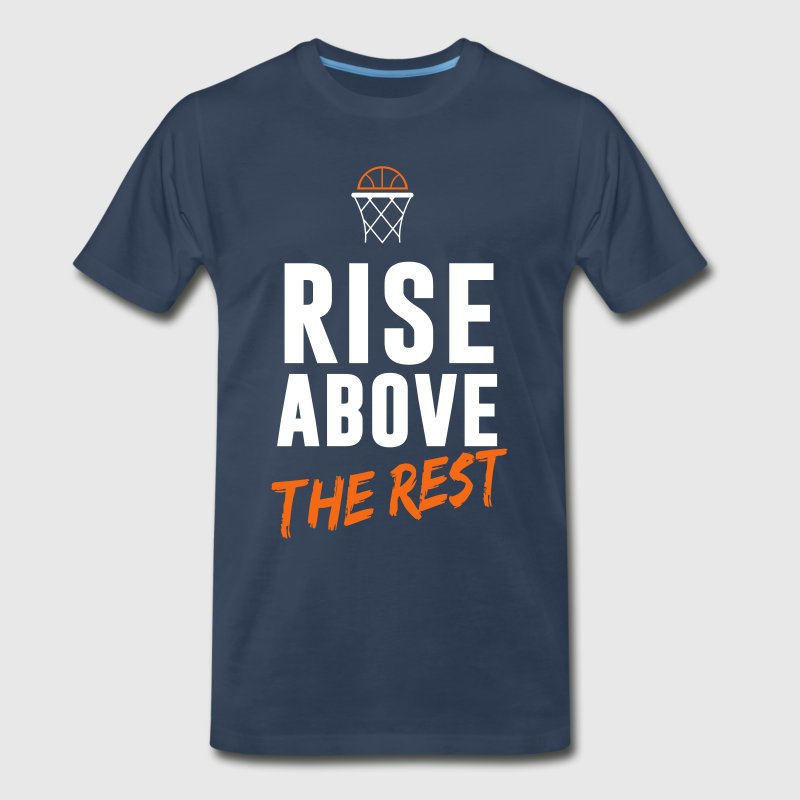 Basketball: Rise above the rest - Men's Premium T-Shirt