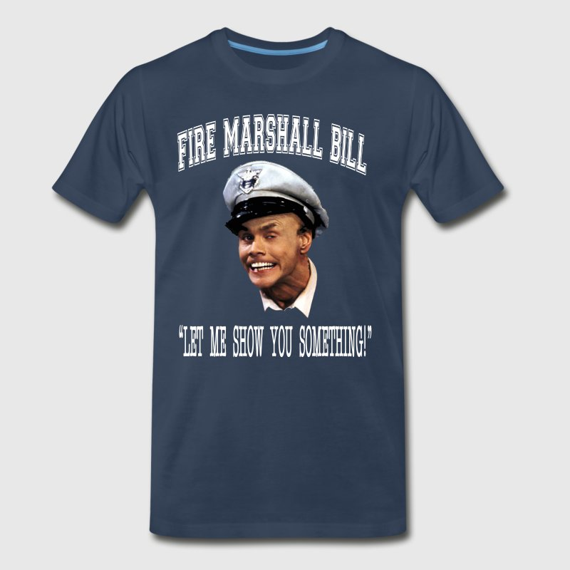 Fire Marshall Bill - Let Me Show You Something  - Men's Premium T-Shirt
