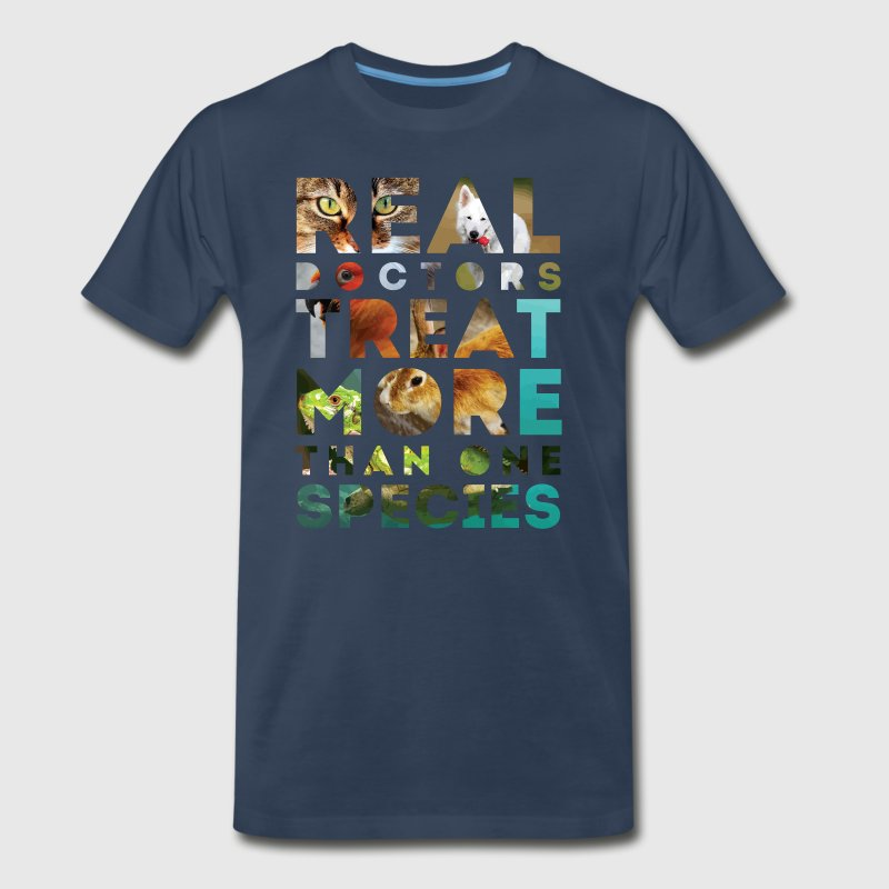 Real doctors treat more than one species - Men's Premium T-Shirt