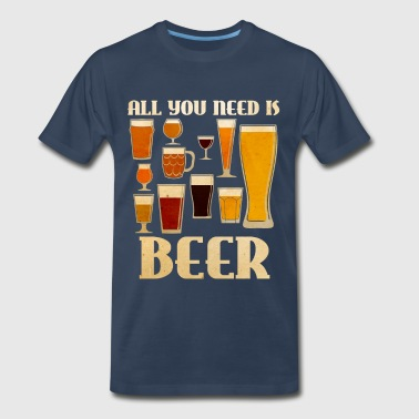 All You Need is BEER - Men's Premium T-Shirt