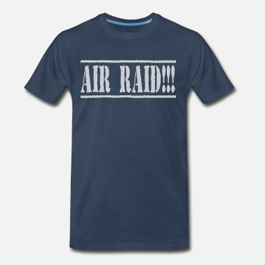 Air Raid Dazed And Confused - Air Raid!!! - Men's Premium T-Shirt