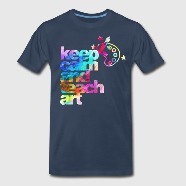 Keep Calm And Teach Art keep calm and teach art - Men's Premium T-Shirt