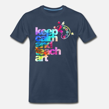 Art Teacher keep calm and teach art - Men's Premium T-Shirt