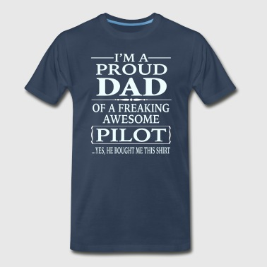 I'm A Proud Dad Of A Freaking Awesome Pilot - Men's Premium T-Shirt