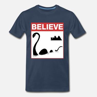 I Believe Loch Ness Believe Loch Ness Monster - Men's Premium T-Shirt