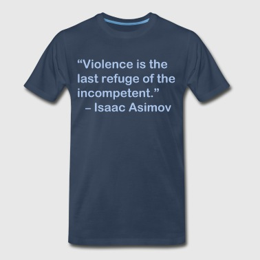 Isaac Asimov Asimov on Violence - Men's Premium T-Shirt