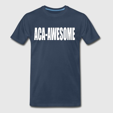Aca-Awesome Pitch Perfect - Men's Premium T-Shirt