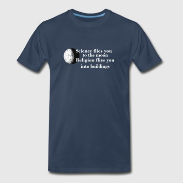 Science is to the Moon Religion goes into Building - Men's Premium T-Shirt