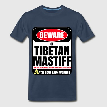 Beware of Tibetan Mastiff I Am Not Responsible For My Over Affectionate Dog You Have Been Warned - Men's Premium T-Shirt