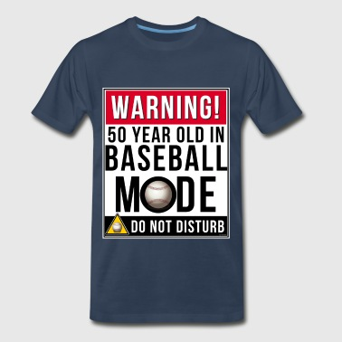 50 Year Old In Baseball Mode - Men's Premium T-Shirt