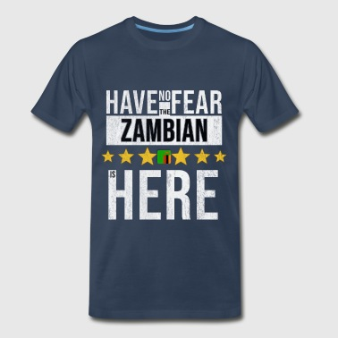 Have No Fear The Zambian Is Here - Men's Premium T-Shirt