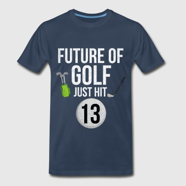 13th Birthday Future Of Golf Just Hit 13 - Men's Premium T-Shirt