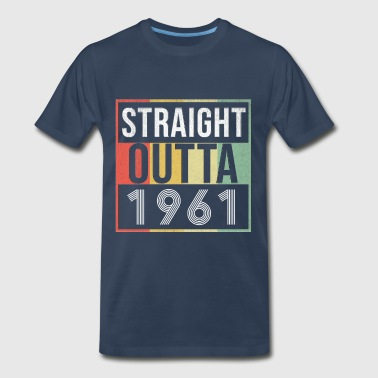 57 Birthday Straight Outta 1961 - Men's Premium T-Shirt
