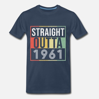 57 Years Old Straight Outta 1961 - Men's Premium T-Shirt