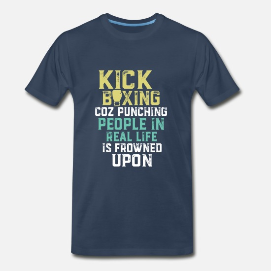 Kickboxing T-Shirts - Funny Sports Quote about Kickboxing - Men's Premium T-Shirt navy