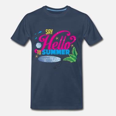 Say Hello Say Hello To Summer - Men's Premium T-Shirt
