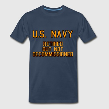 Retired but not Decommissioned (Navy) - Men's Premium T-Shirt