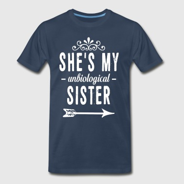 Best Connection She is My Unbiological Sister Funny Graphic Shirt - Men's Premium T-Shirt