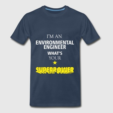 Environmental Engineer - I'm an Environmental - Men's Premium T-Shirt