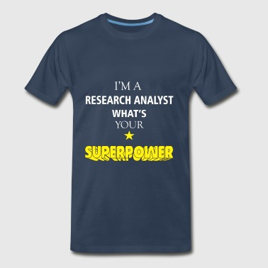 Research Analyst - I'm a Research Analyst what's - Men's Premium T-Shirt