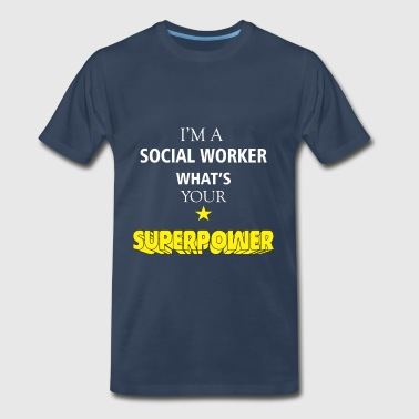 Social Worker - I'm a Social Worker what's your - Men's Premium T-Shirt