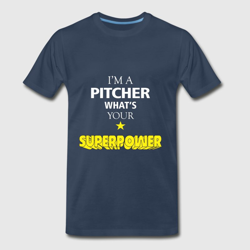 Pitcher - I'm a Pitcher what's your superpower - Men's Premium T-Shirt