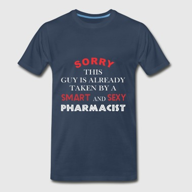 Pharmacist - Sorry this guy is already taken by - Men's Premium T-Shirt