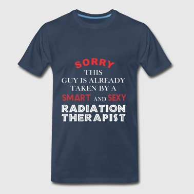 Radiation Therapist - Sorry this guy is already - Men's Premium T-Shirt